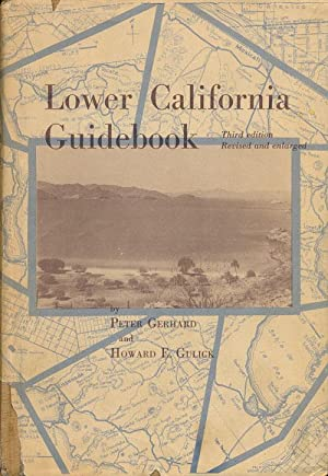 Lower California Guidebook Third Edition, Revised and: Gerhard, Peter and