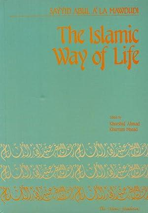 The Islamic Way of Life: Mawdudi, Sayyid Abula'la