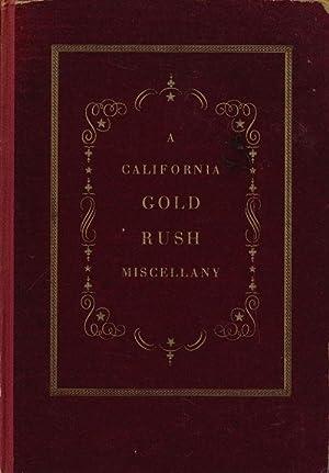 A California Gold Rush Miscellany Comprising the: Barrington, Alexander
