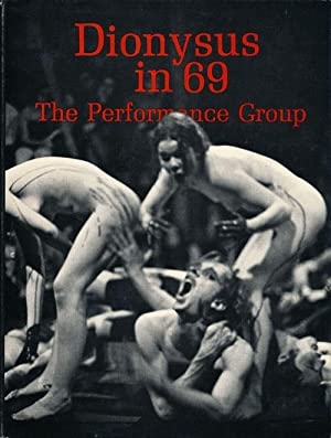 Dionysus in 69: The Performance Group: Schechner, Richard (editor)