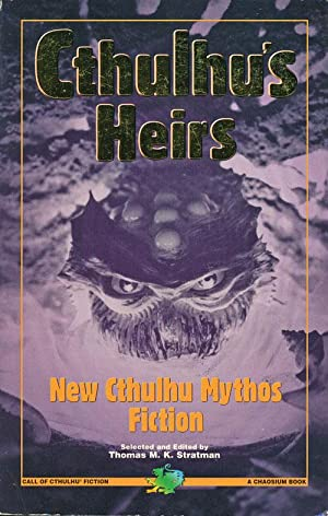 Cthulhu's Heirs New Cthulhu Mythos Fiction: Stratman, Thomas M.