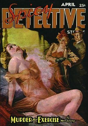 Spicy Detective Stories April 1937: Lansing, Mort & Stewart Gates & E. Hoffman Price & Robert ...