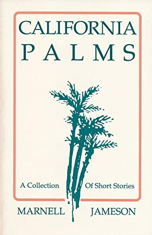 California Palms A Collection of Short Stories: Jameson, Marnell