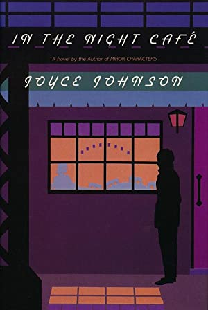 In the Night Cafe A Novel: Johnson, Joyce
