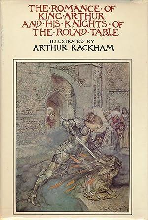 The Romance of King Arthur and His: Rackham, Arthur &