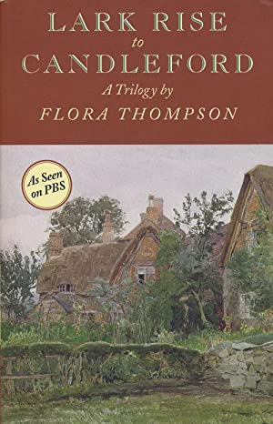 Lark Rise to Candleford A Trilogy: Thompson, Flora