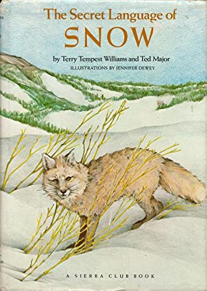 The Secret Language of Snow: Williams, Terry Tempest