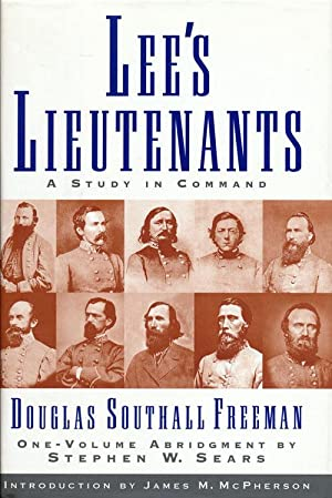 Lee's Lieutenants A Study in Command: Freeman, Douglas Southall