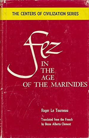 Fez in the Age of the Marinides: Le Tourneau, Roger