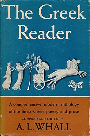 The Greek Reader A Comprehensive, Modern Anthology: Whall, A. L.