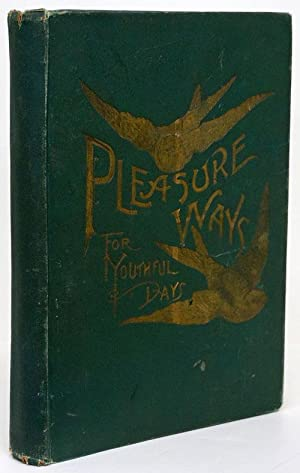 Pleasure Ways for Youthful Days A Collection: Townsend, Mrs. Grace