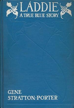 Laddie A True Blue Story: Stratton-Porter, Gene
