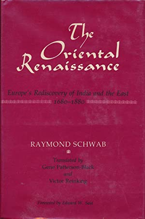 The Oriental Renaissance Europe's Rediscovery of India: Schwab, Raymond