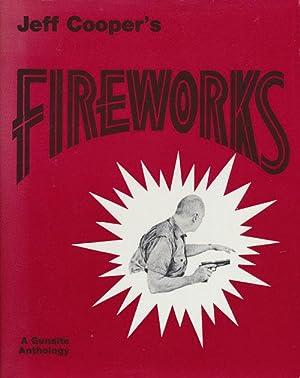 Fireworks A Gunsite Anthology: Cooper, Jeff