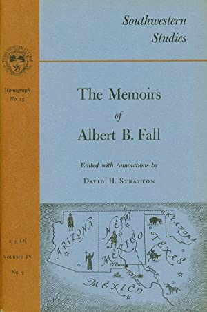 The Memoirs of Albert B. Fall Monograph: Stratton, David H.