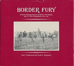 Border Fury A Picture Postcard Record of: Vanderwood, Paul J.