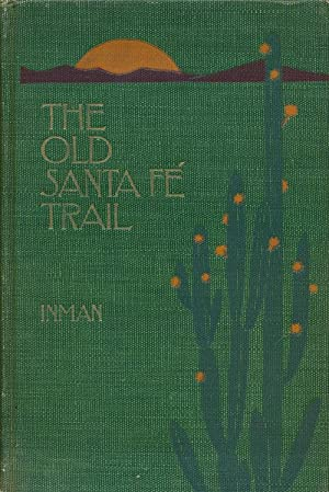 The Old Santa Fe Trail: Inman