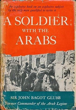 A Soldier with the Arabs: Glubb, Sir John