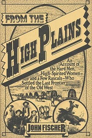 From the High Plains An Account of: Fischer, John
