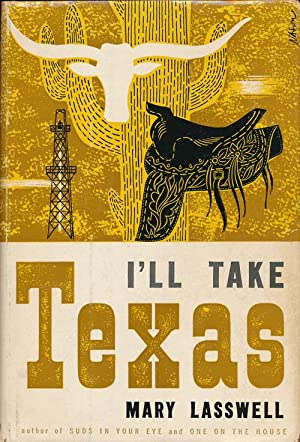 I'Ll Take Texas: Lasswell, Mary and