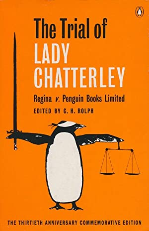 The Trial of Lady Chatterley Regina V.: Rolph, C. H.