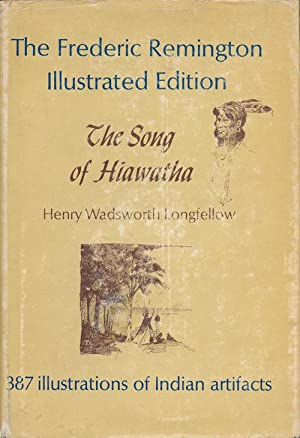 The Song of Hiawatha The Frederic Remington: Longfellow, Henry Wadsworth