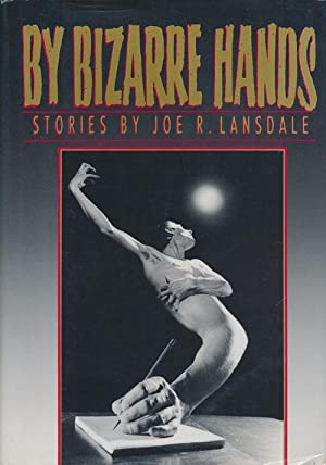 By Bizarre Hands Stories: Lansdale, Joe R.