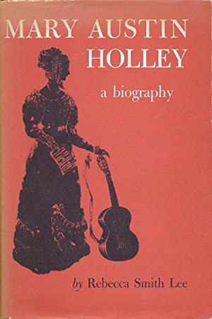 Mary Austin Holley A Biography: Lee, Rebecca Smith