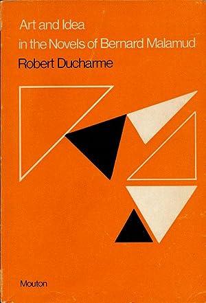 Art and Idea in the Novels of: Ducharme, Robert