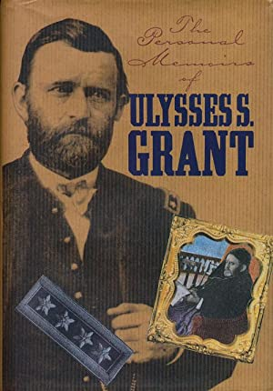 The Personal Memoirs of Ulysses S. Grant: Grant, Ulysses S.