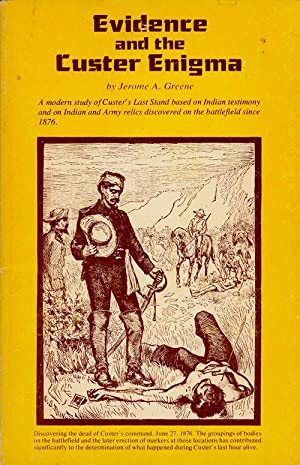 Evidence and the Custer Enigma: A Reconstruction of Indian-Military History, Greene, Jerome A.