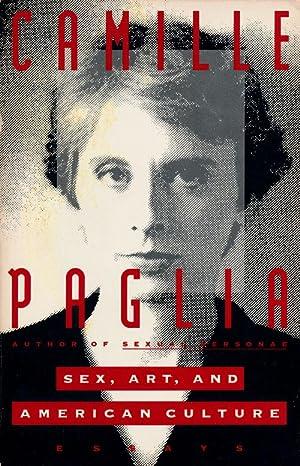 Sex, Art, and American Culture Essays: Paglia, Camille