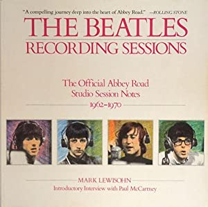 The Beatles Recording Sessions: the Official Abbey: Lewisohn, Mark