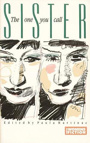 The One You Call Sister New Women's Fiction: Alvarez, Julia; Selfridge, Barbara; Chevat, Edith...