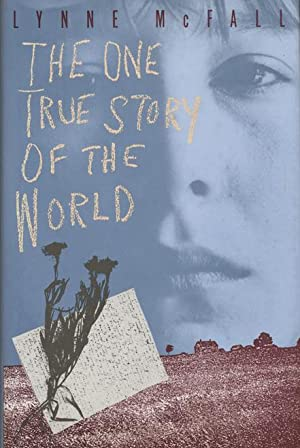 The One True Story of the World: McFall, Lynne