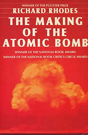 Making of the Atomic Bomb: Rhodes, Richard