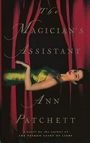 The Magician's Assistant: Patchett, Ann