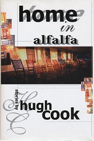 Home In Alfalfa Stories by Hugh Cook: Cook, Hugh