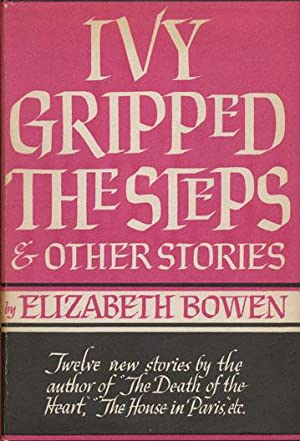 Ivy Gripped the Steps & Other Stories: Bowen, Elizabeth