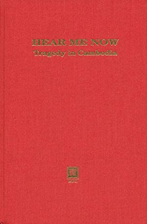 Hear Me Now Tragedy in Cambodia: Stagg, Sophal Leng