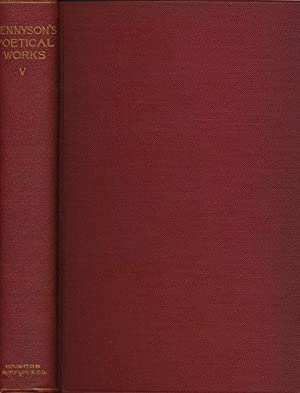 The Works of Alfred Lord Tennyson Poet: Tennyson, Alfred Lord