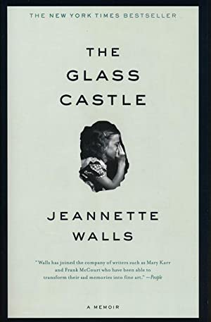 The Glass Castle A Memoir: Walls, Jeannette