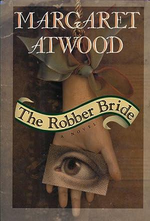 The Robber Bride A Novel: Atwood, Margaret