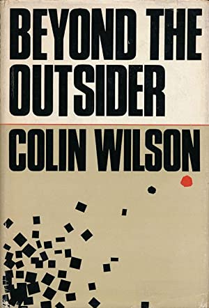 Beyond the Outsider The Philosophy of the: Wilson, Colin