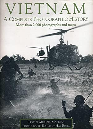 Vietnam A Complete Photographic History: Maclear, Michael &