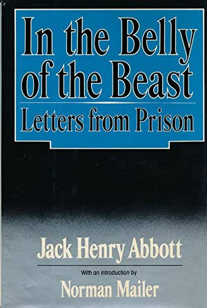 In the Belly of the Beast Letters: Abbott, Jack Henry