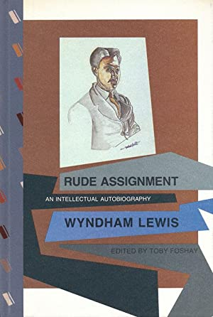 Rude Assignment An Intellectual Autobiography: Lewis, Wyndham