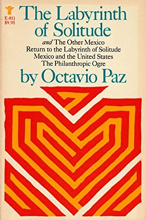 The Labyrinth of Solitude And the Other: Paz, Octavio