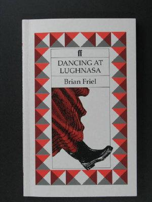 Dancing at Lughnasa: Friel, Brian