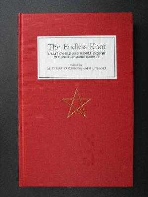 The Endless Knot. Essays on Old and: Tavormina, M. Teresa
